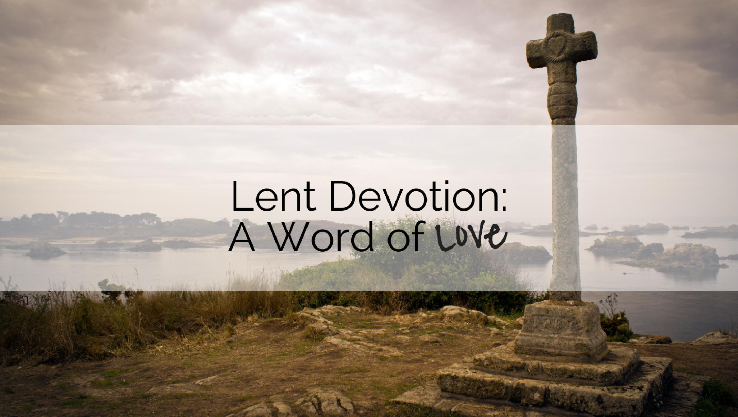 Devotion: A Word of Love