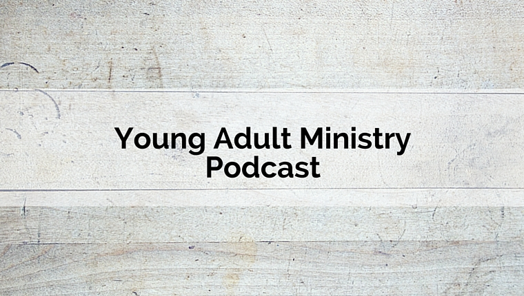 Podcast: Reaching Young Adults