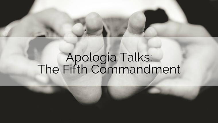 Apologia Talks: A Life for a Life – The Fifth Commandment