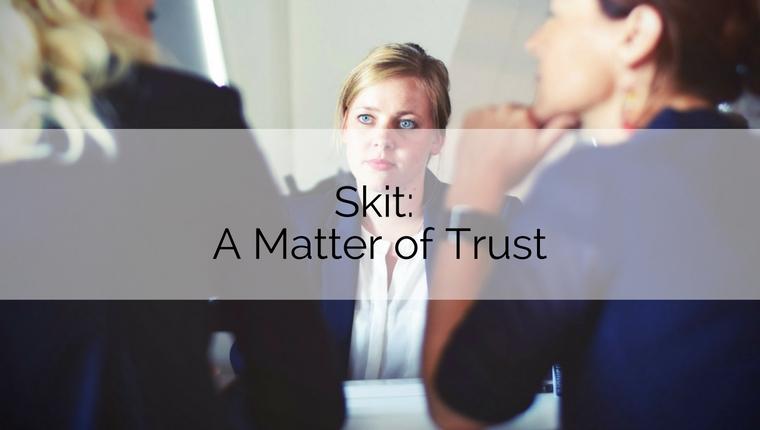 Skit: A Matter of Trust